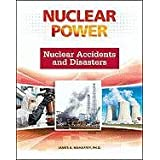 Nuclear Accidents and Disasters (Nuclear Power) ~ James A. Mahaffey