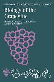 Biology of the Grapevine Hardback (The Biology of Horticultural Crops)
