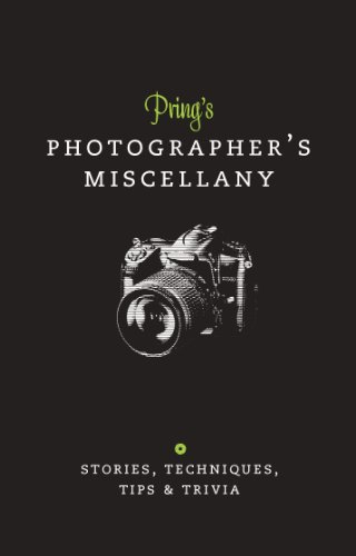 Prings Photographers Miscellany: Stories, Techniques, 