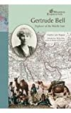 Gertrude Bell: Exp O/T Middle East (Wmn Exp) (Women Explorers) (079107711X) by Wagner, Heather Lehr