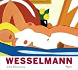 Tom Wesselmann: His Voice and Vision (0847830853) by Wilmerding, John