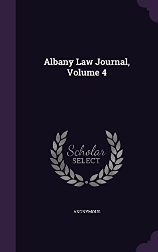 Albany Law Journal, Volume 4