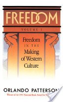 Freedom: Freedom in the Making of Western Culture, Patterson, Orlando