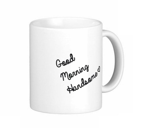 Pair Of 11 Ounce Good Morning Handsome Coffee Mugs - Dishwasher And Microwave Safe