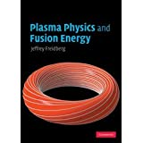 "Plasma Physics and Fusion Energyvon ""Jeffrey Freidberg"""
