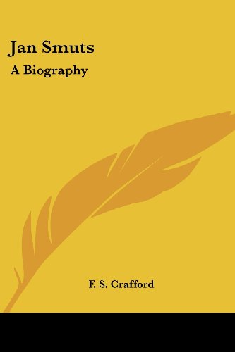 Jan Smuts: A Biography