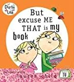But Excuse Me That Is My Book (0141382112) by Lauren Child