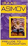 Prelude to Foundation (0553278398) by Isaac Asimov