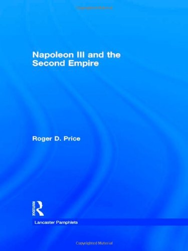 Napoleon III and the Second Empire (Lancaster Pamphlets)
