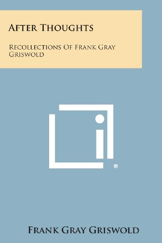after-thoughts-recollections-of-frank-gray-griswold