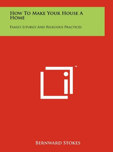 How to Make Your House a Home: Family Liturgy and Religious Practices