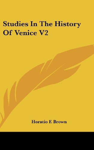 Studies in the History of Venice V2