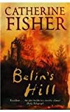 Belin's Hill (0099482231) by Catherine Fisher