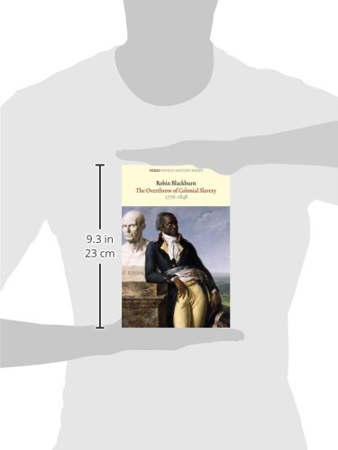 The Overthrow of Colonial Slavery: 1776-1848 (World History Series)