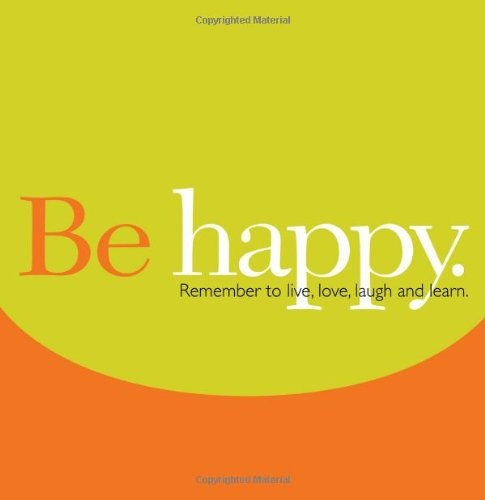 Be Happy: Remember to Live, Love, Laugh and Learn (Gift of Inspiration, 12)