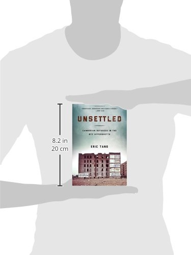 Unsettled: Cambodian Refugees in the New York City Hyperghetto (Asian American History & Culture)