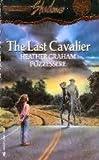 Last Cavalier (Silhouette Shadows, No 1)