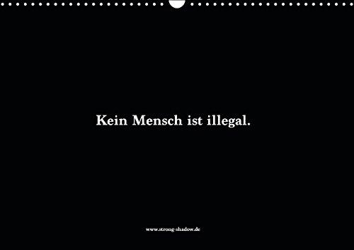 Kein Mensch ist illegal. (Wandkalender 2016 DIN A3 quer): Toleranz ist ein menschliches Gut, von dem jeder Gebrauch machen sollte. (Monatskalender, 14 Seiten) hier kaufen