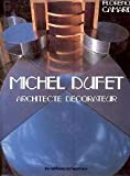 img - for Michel Dufet. Architecte Decorateur book / textbook / text book