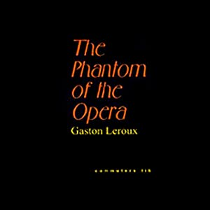 The Phantom of the Opera | [Gaston Leroux]