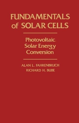 Fundamentals of Solar Cells: Photovoltaic Solar Energy Conversion