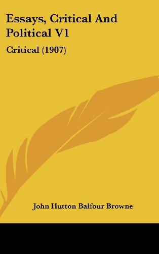 Essays, Critical and Political V1: Critical (1907)