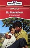 NO GUARANTEES (0263766500) by ROBYN DONALD