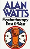 Psychotherapy East and West (022400543X) by Watts, Alan
