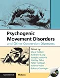 img - for Psychogenic Movement Disorders and Other Conversion Disorders (Cambridge Medicine) book / textbook / text book