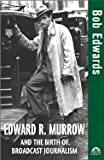 img - for Edward R. Murrow &_the Birth of Broadcast Journalism (2004 publication) book / textbook / text book