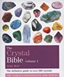 The Crystal Bible: A Definitive Guide to Crystals: The Definitive Guide to Over 200 Crystals (Godsfield Bible Series)