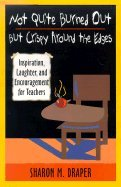 Not Quite Burned Out, but Crispy Around the Edges Inspiration, Laughter, & Encouragement for Teachers (Paperback, 2001) PDF
