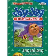 Jay Jay The Jet Plane: Caring and Loving, 3 Stories For Christian Family