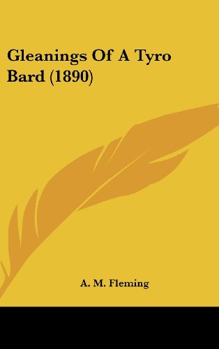 Gleanings of a Tyro Bard (1890)