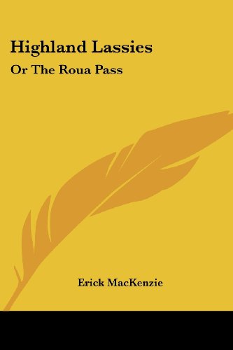 Highland Lassies: Or the Roua Pass