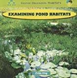 img - for Examining Pond Habitats (Graphic Organizers, Habitats) book / textbook / text book