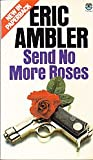 Send No More Roses (0006151612) by Ambler, Eric