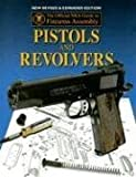 Official NRA Guide to Firearms Assembly: Pistols and Revolvers