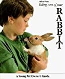 img - for Taking Care of Your Rabbit (A Young Pet Owner's Guide) book / textbook / text book