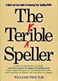 The Terrible Speller: A Quick-And-Easy Guide to Enhancing Your Spelling Ability (0688099815) by Proctor, William