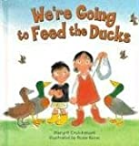 img - for We're Going to Feed the Ducks by Margrit Cruickshank (2004-01-01) book / textbook / text book
