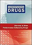 Steroids and Other Performance-Enhancing Drugs (Understanding Drugs)