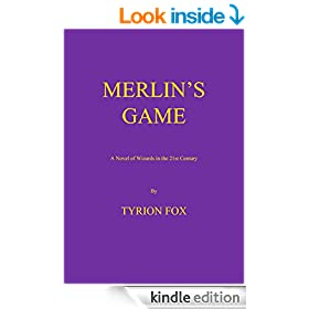 MERLIN'S GAME: A Novel of Wizards in the 21st Century