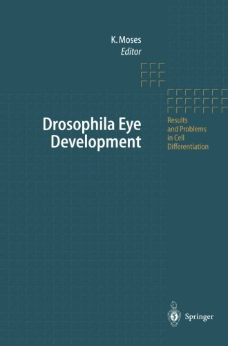 Drosophila Eye Development (Results and Problems in Cell Differentiation) PDF