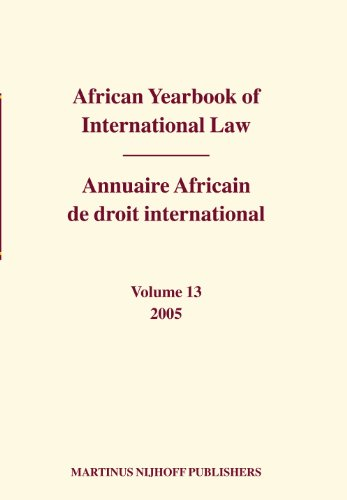 African Yearbook of International Law / Annuaire Africain de droit international, Volume 13 (2005) (African Yearbook of International Law (Annuaire Africain de Droit in)