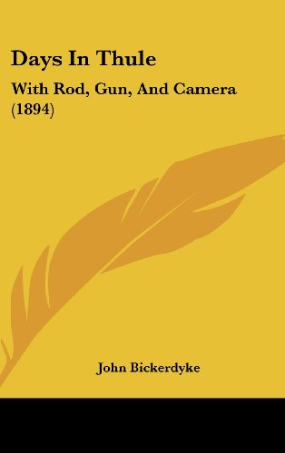 Days in Thule: With Rod, Gun, and Camera (1894)