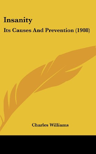 Insanity: Its Causes and Prevention (1908)
