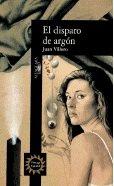 El disparo de argon (Alfaguara hispanica) (Spanish Edition)