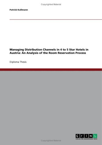 Managing Distribution Channels in 4 to 5 Star Hotels in Austria: An Analysis of the Room Reservation Process