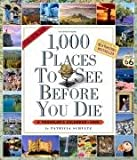 1,000 Places to See Before You Die Calendar 2009 (Picture-A-Day Wall Calendars) (0761149376) by Schultz, Patricia